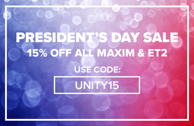 Presidents Day Sale 15% Off Maxim & Et2