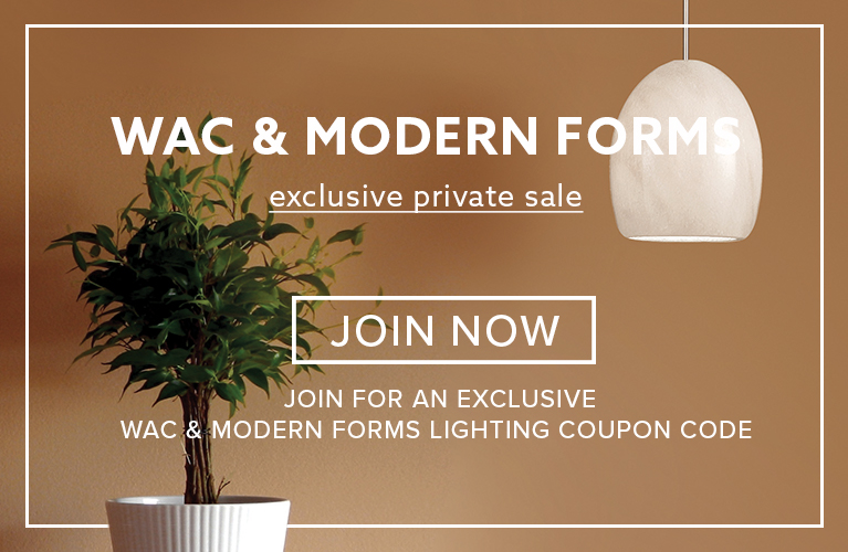 WAC and Modern Forms Lighting Private Sale Exclusive Event - Join Now